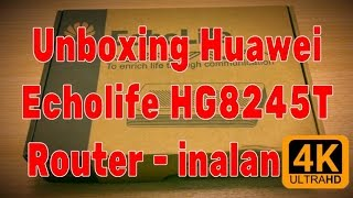 Unboxing Huawei Echolife HG8245T Router by inalan [iPhone6S+]