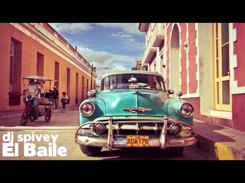 """El Baile"" (An Afro Cuban, Soulful House Mix) by DJ Spivey"