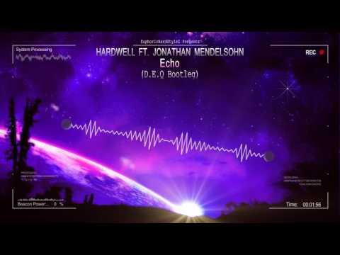 Hardwell ft. Jonathan Mendelsohn - Echo (D.E.Q Bootleg) [HQ Free]