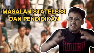 Masalah Stateless dan Pendidikan