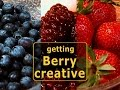 Creative Cooking with Fresh Berries