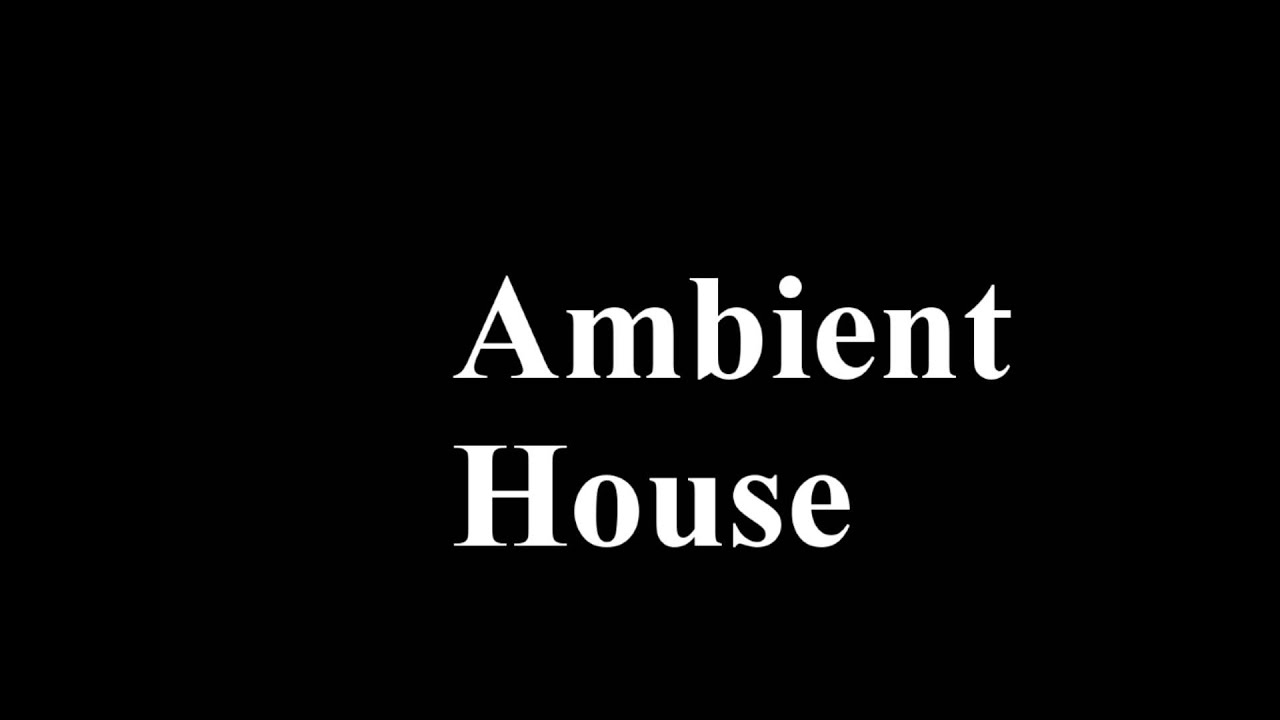 M 2 ambient house youtube for Ambient house