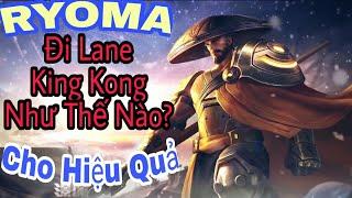 Build đồ và Ngọc chuẩn cho Ryoma! Cách và Mẹo đi lane King Kong ít ai biết! Bạn sẽ làm được!