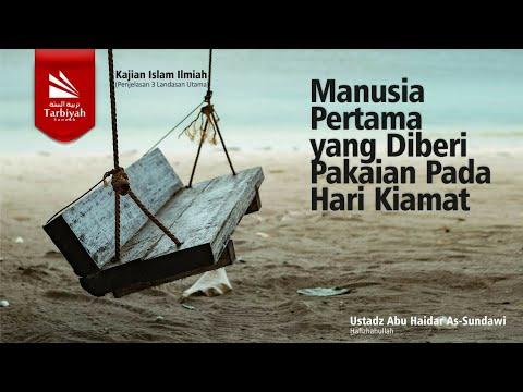 Manusia Pertama Yang Diberi Pakaian Pada Hari Kiamat | Al-Uhsul Ats-Tsalatsah