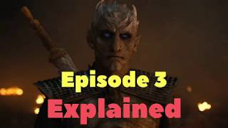 Game of Thrones Season 8 Episode 3 Explained