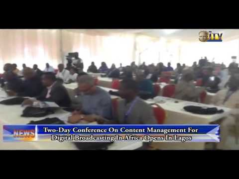 Two-Day Conference On Content Management For Digital Broadcasting In Africa Opens In Lagos