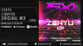 Zenyu - Liquified (Original Mix) OUT NOW!