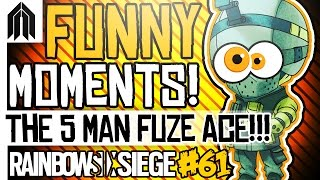 RAINBOW SIX SIEGE FUNNY MOMENTS #61! - 5 Man Fuze, Montagne Trolling, Fuze Team Kill