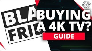 Best 4K HDR TV Buying Advice Black Friday & Holiday 2018 | A Buyer's Guide