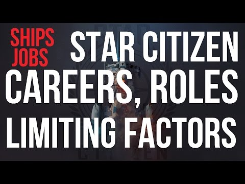 Ships, Career Roles & Limiting Factors in Star Citizen
