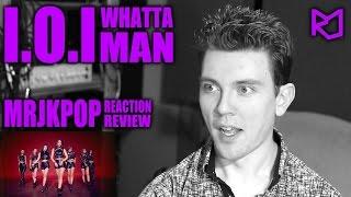 I O I Whatta Man Good man Reaction Review Korean Subs MRJKPOP