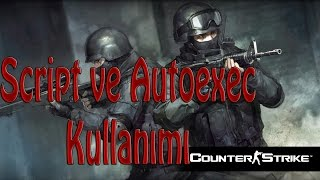 Script ve Autoexec Kullanımı - Counter-strike Global Offensive [TR]