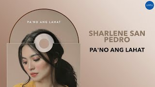 Sharlene San Pedro  PaNo Ang Lahat  Full Audio