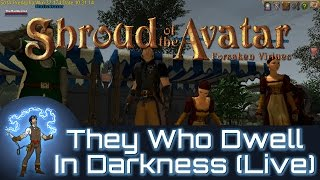 Shroud Of The Avatar They Who Dwell In Darkness (Live)