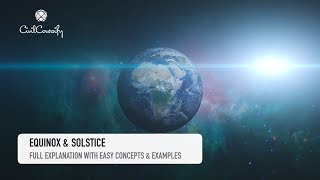 EQUINOX & SOLSTICE || Detailed Explanation with Illustrations