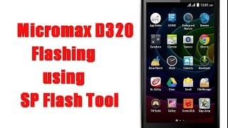 Micromax D320 Flashing By SP Flash Tool