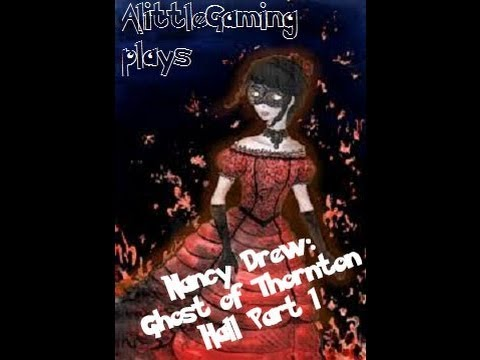 Let's Play: Nancy Drew Ghost of Thornton Hall