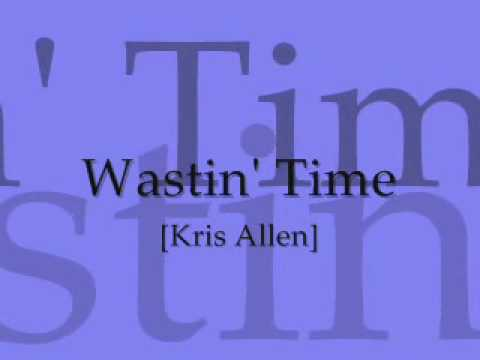Kris Allen - Wastin Time