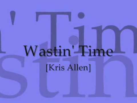 Kris Allen - Wastin Time