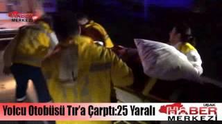 Yolcu Otobüsü Tır'a Çarptı! 25 Yaralı!  2