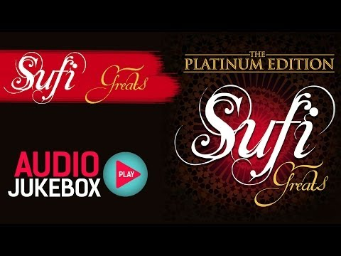 The Platinum Edition Sufi Greats Song Collection - Audio Jukebox...