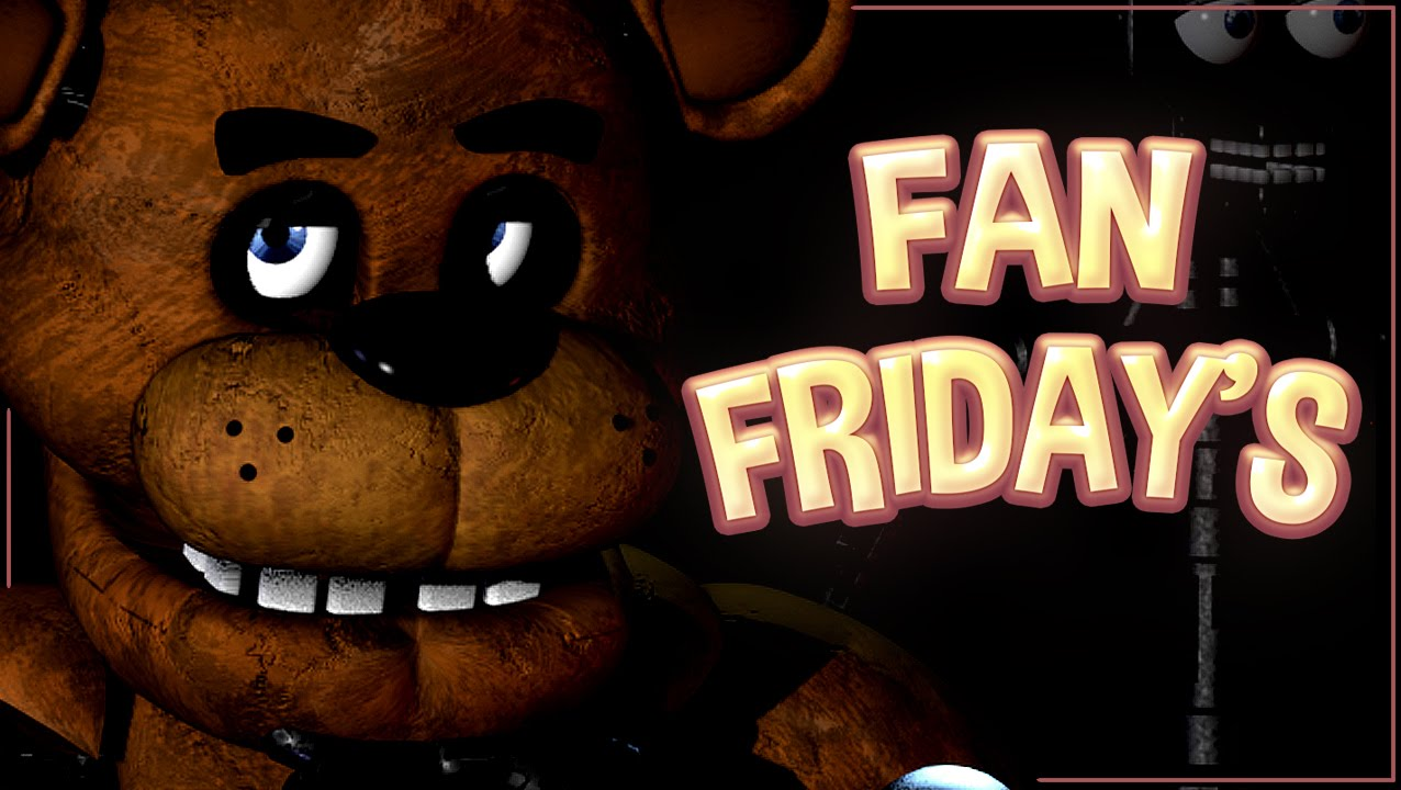 Fan friday s five nights at freddy s youtube