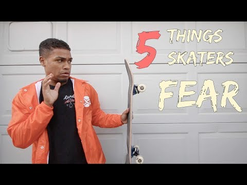 5 Things Skaters Fear