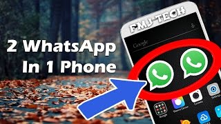 How To use 2 WhatsApp In one phone NO ROOT