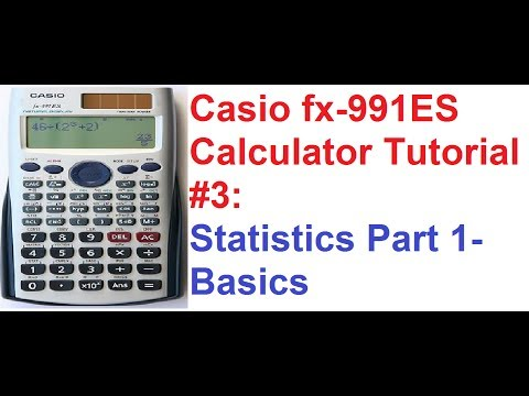 Casio fx-991ES Calculator Tutorial #3: Statistics Part 1_Basics