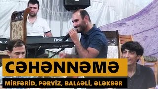 CƏHƏNNƏMƏ 2016 (Mirfərid, Pərviz, Balaəli, Ələkbər və b.) Meyxana