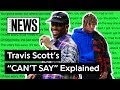 "Lagu Travis Scott's ""CAN'T SAY"" Explained  Song Stories"