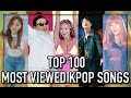 [TOP 100] MOST VIEWED K-POP SONGS OF ALL TIME • JANUARY 2018