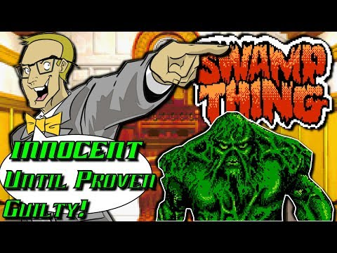 Swamp Thing (NES) is INNOCENT Until Proven Guilty!
