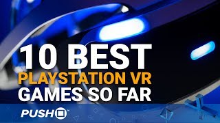 Top 10 Best PlayStation VR (PSVR) Games So Far