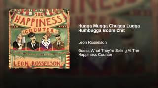 Hugga Mugga Chugga Lugga Humbugga Boom Chit