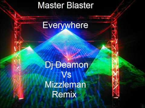 Master Blaster - Everywhere (Dj Deamon Vs Mizzleman Remix)