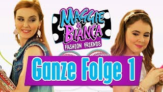 MAGGIE & BIANCA Fashion Friends 🎀 FOLGE 1 in ganzer Länge | NEU im Disney Channel
