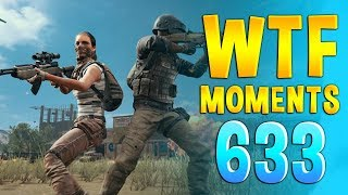 PUBG WTF Funny Daily Moments Highlights Ep 633