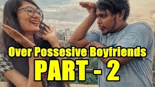 Over Possesive Boyfriends Part - 2 | ZakiLOVE | Cyrus