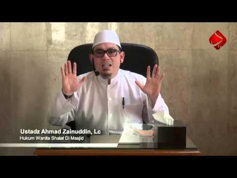 Hukum Wanita Shalat Di Masjid - Ustadz Ahmad Zainuddin, Lc
