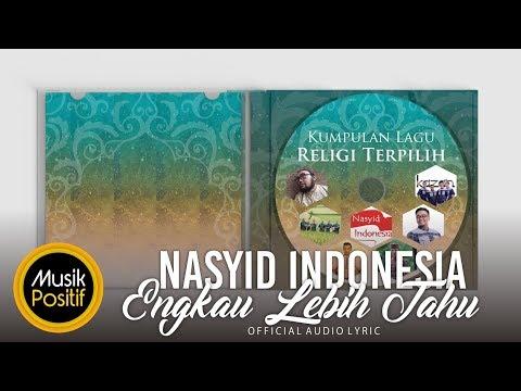 Nasyid Indonesia - Engkau Lebih Tahu || Official Audio Lyric