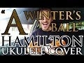 """A Winter's Ball"" - Hamilton - Ukulele Cover- Alex Denney"