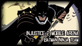 INJUSTICE 2 MOBILE - ARENA | BATMAN NINJA TEAM