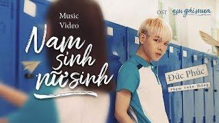 NAM SINH NỮ SINH | ĐỨC PHÚC | OST EM GÁI MƯA | 01.06.2018