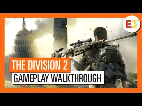 THE DIVISION 2 : E3 2018 GAMEPLAY WALKTHROUGH UFFICIALE (4K)