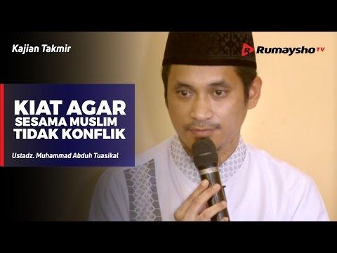 Kajian Takmir : Kiat Agar Sesama Muslim Tidak Konflik -  Ustadz M Abduh Tuasikal