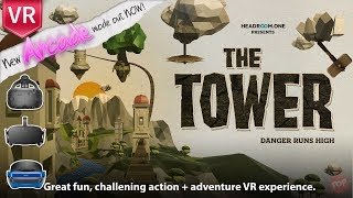The Tower Arcade Mode New level of great funchallening action + avdenture VR experience.