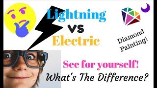 DIAMOND PAINTING Lightning Versus Electric Diamonds SEE THE DIFFERENCE