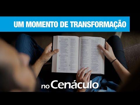 Um momento de transformação | no Cenáculo 18/12/2020