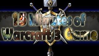 Warcraft 3 - 15 Minutes of Warcraft 3 Game